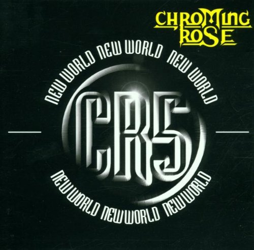 Chroming Rose - New World