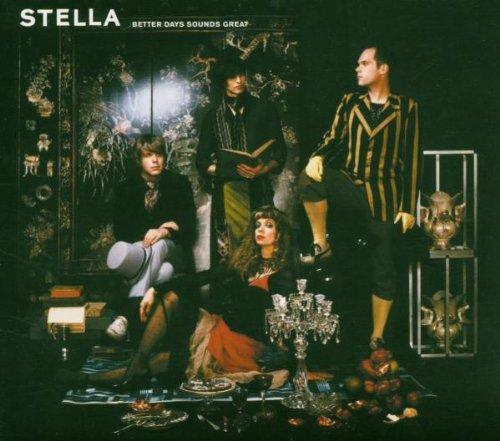 Stella - Better Days Sound Great