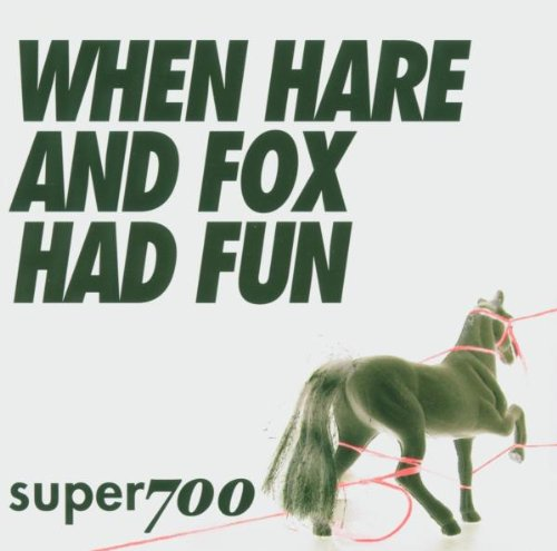 Super700 - When Hare and Fox Had Fun