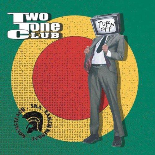 Two Tone Club - Turn Off