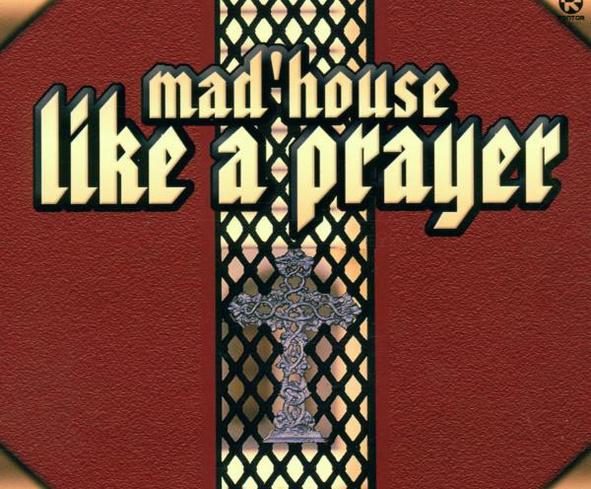 Mad´House - Like a Prayer