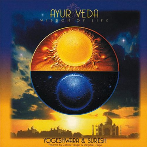 Yogeshwara & Suresh - Ayur Veda-Wisdom of Life