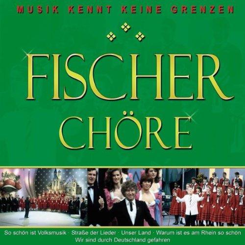 Fischer Chöre - Fischer Chöre-Musik Kennt keine...