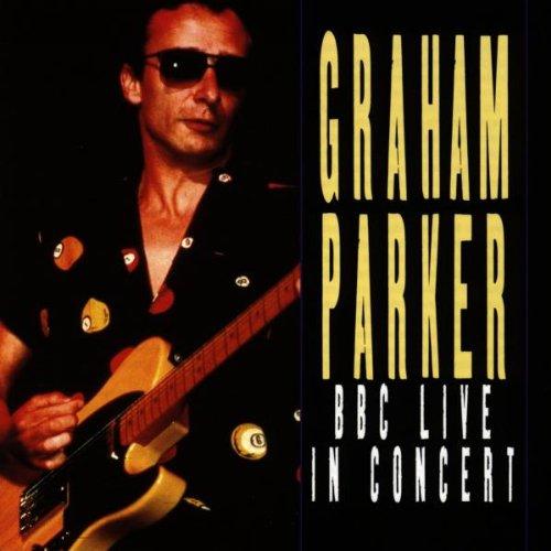 Graham Parker - BBC Live in Concert