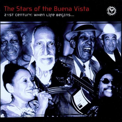 The Stars of the Buena Vista - 21st Century: When Life Begins