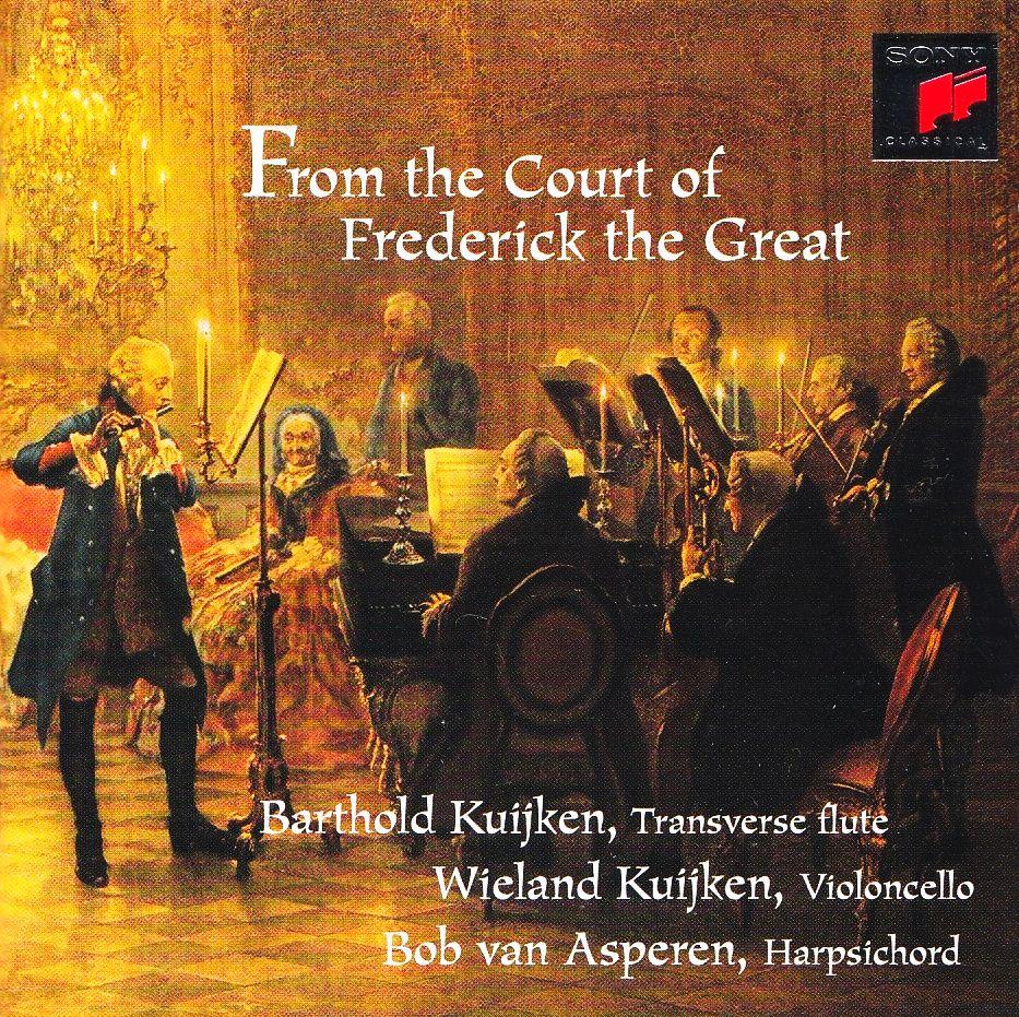 Barthold Kuijken, Wieland Kuijken, Bob Van Asperen - From the Court of Frederick the Great