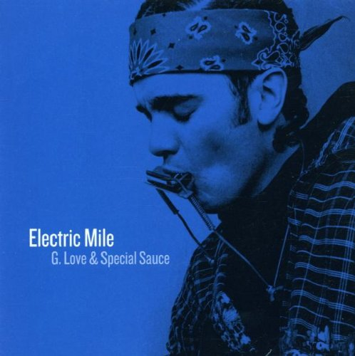G.Love & Special Sauce - The Electric Mile