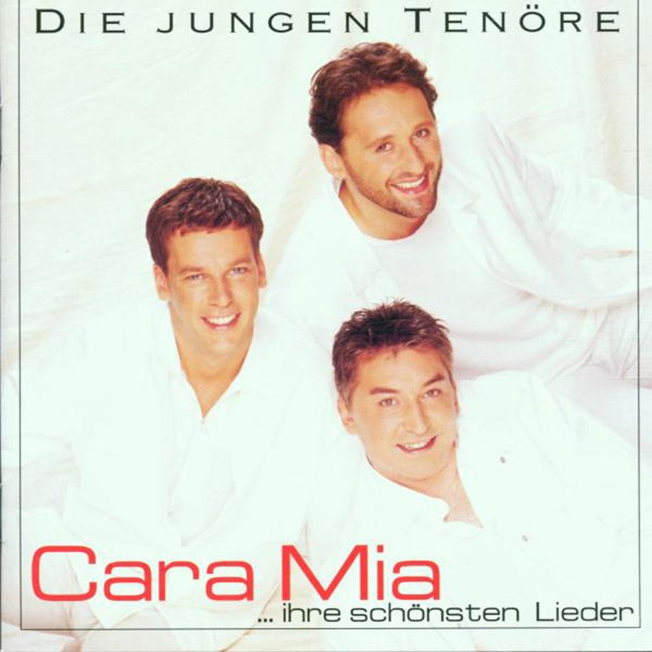 die Jungen Tenöre - Cara Mia