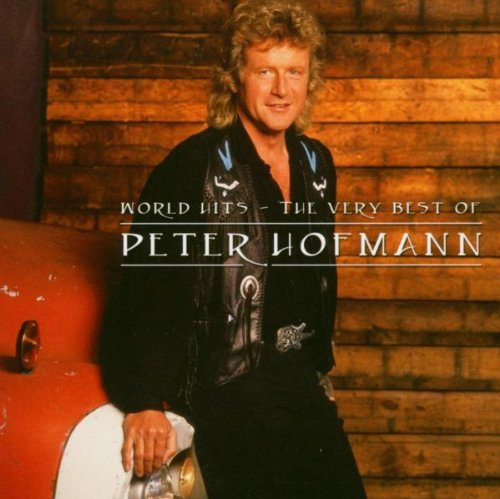Peter Hofmann - World Hits - The Very Best Of Peter Hofmann