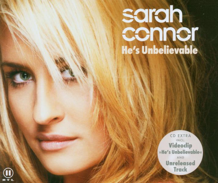 Sarah Connor - He´S Unbelievable
