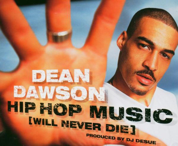 Dean Dawson - Hip Hop Music (Will Never die)
