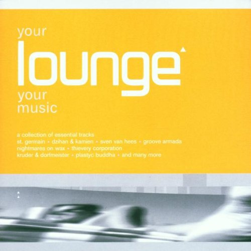 Various - Your Lounge Your Music