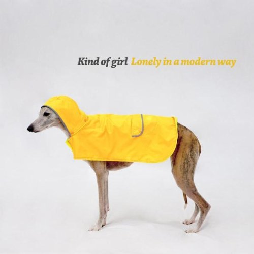 Kind of Girl - Lonely in a Modern Way