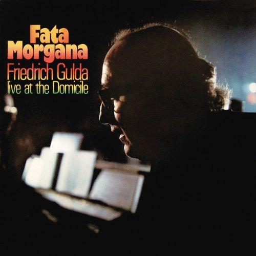 Friedrich Gulda - Fata Morgana - Live At The Domicile (MPS - Most Perfect Sound Edition)
