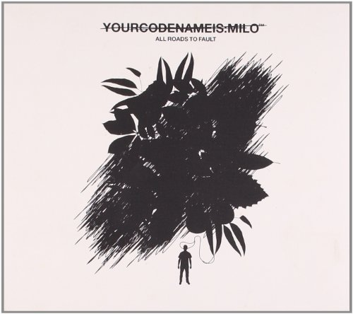 Yourcodenameis:Milo - All Roads to Fault