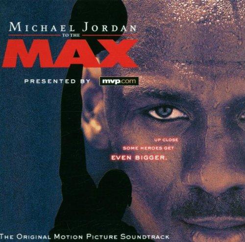 Various - Michael Jordan-to the Max (Original Motion Picture Soundtrack)