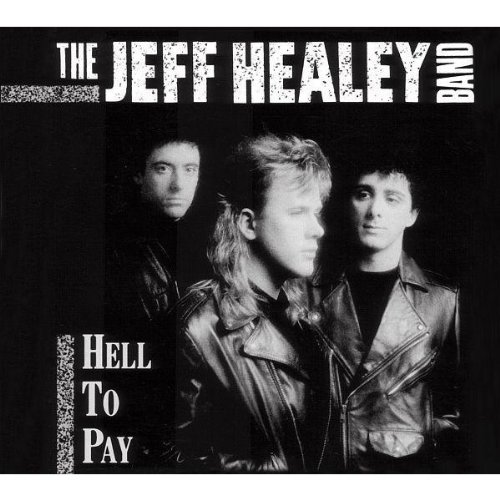 Jeff Band Healey - Hell to Pay