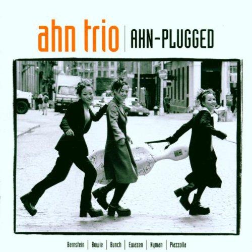 Ahn Trio - Ahn-Plugged
