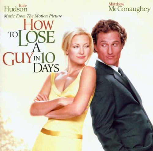 How To Lose A Guy In 10 Days (Wie werde ich ihn los - in 10 Tagen?) [Soundtrack]