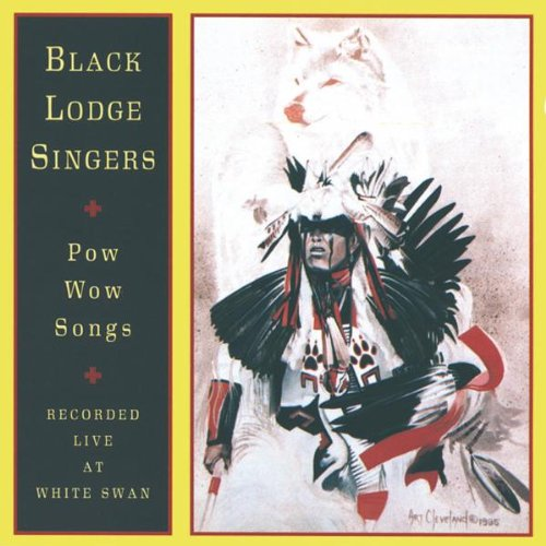 Black Lodge Singers - Pow Wow Songs at White Swan