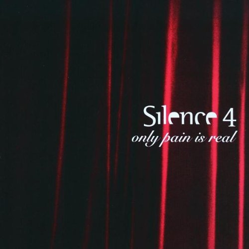 Silence 4 - Only Pain Is Real