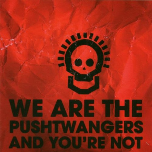 Pushtwangers - We Are the Pushtwangers and You´Er Not
