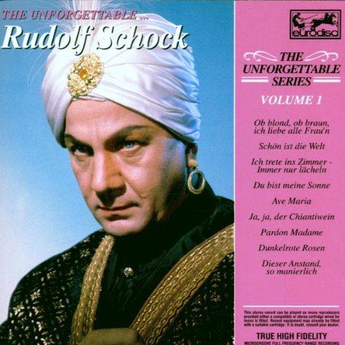 Rudolf Schock - The Unforgettable, Vol. 1: Rudolf Schock