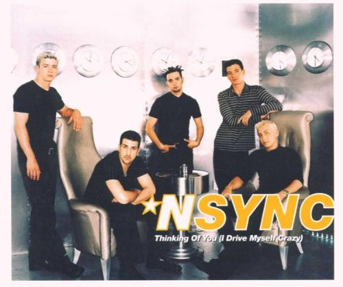 ´N Sync - Thinking of You (I Drive Myself Crazy)