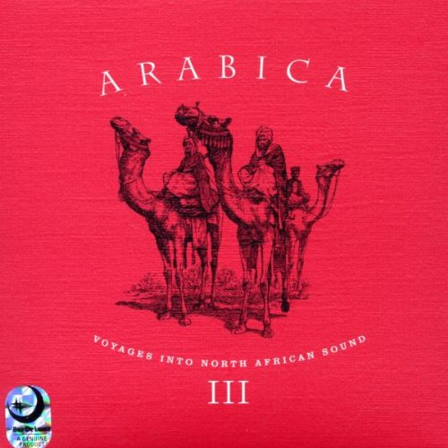 Various - Arabica 3 - Voyages into North African Sound