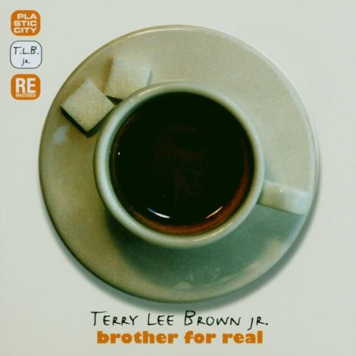 Terry Lee Jr. Brown - Brother for Real Remastered/+