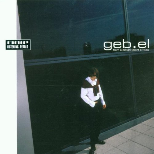Geb.El - From a Distant Point of View