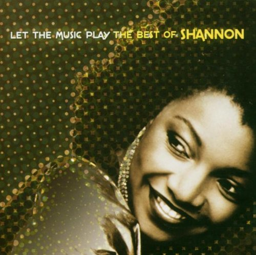 Shannon - Let the Music Play: the Best of Shannon