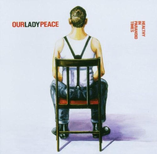 Our Lady Peace - Healthy in Paranoid Times