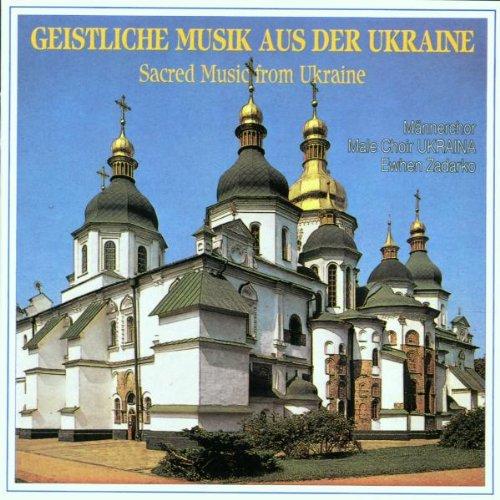 Männerchor Ukrania - Geistliche Musik aus der U...