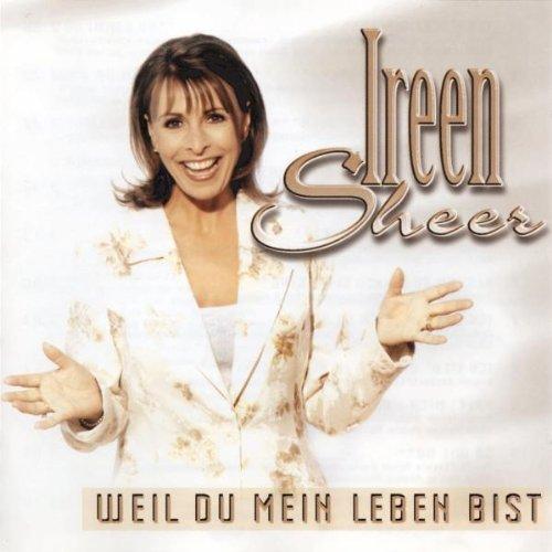Ireen Sheer - Weil du Mein Leben Bist