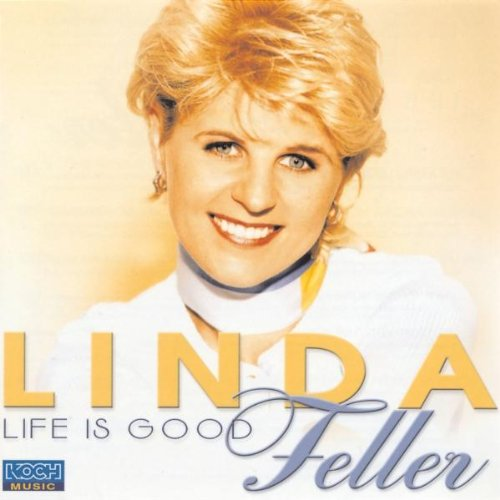 Linda Feller - Life Is Good