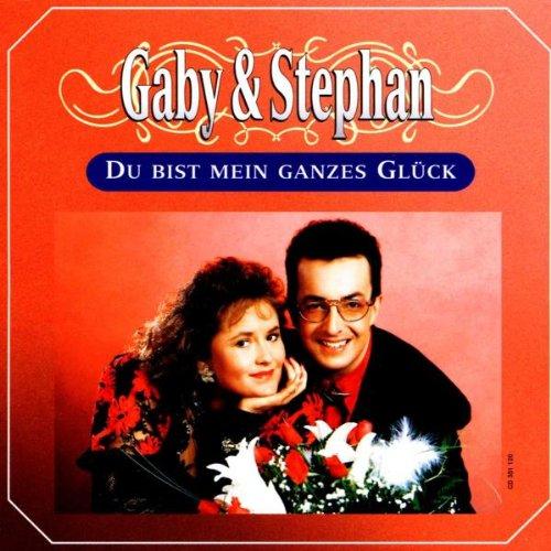 Gaby & Stephan - Du Bist Mein Ganzes Glück