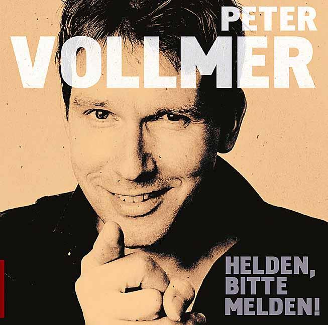 Peter Vollmer - Helden,Bitte Melden!