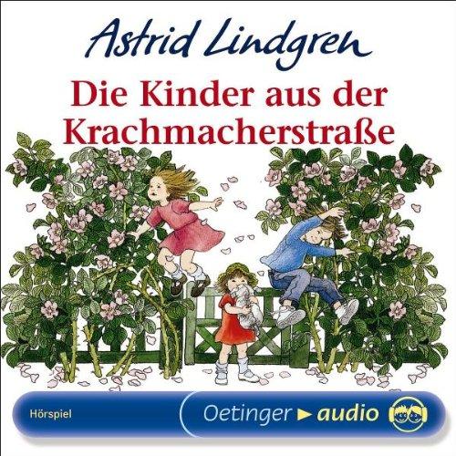 Die Kinder aus der Krachmacherstraße (CD): Hörs...