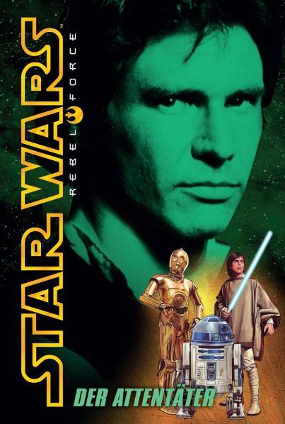 Star Wars: Rebel Force Bd.3 Der Attentäter