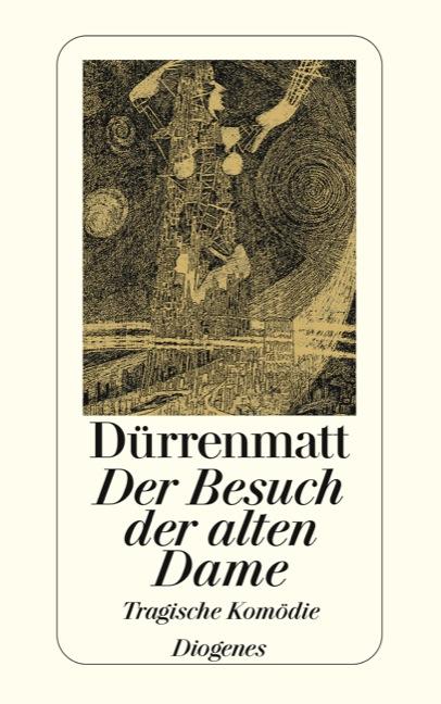 Der Besuch der alten Dame: Eine tragische Komödie - Friedrich Dürrenmatt
