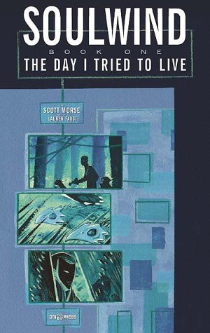 Soulwind - Book 1: The Day I tried to live - Scott Morse