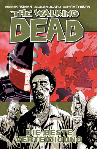 The Walking Dead: Band 5 - Die beste Verteidigung - Robert Kirkman