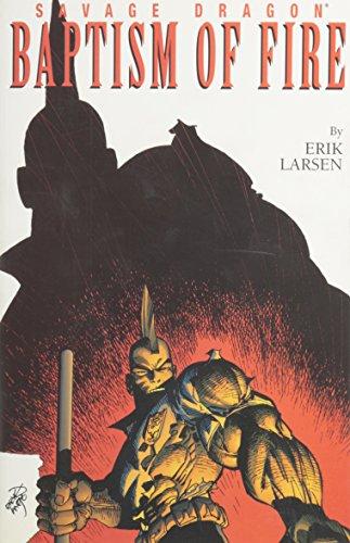 Savage Dragon - Volume 1: Baptism of Fire - Erik Larson