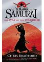 Young Samurai 01. The Way of the Warrior - Chris Bradford