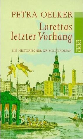Lorettas letzter Vorhang - Petra Oelker