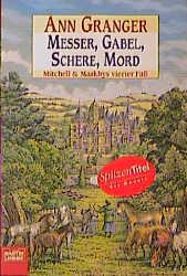 Messer, Schere, Gabel, Mord - Mitchell & Markbys vierter Fall - Ann Granger