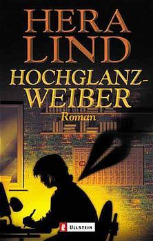 Hochglanzweiber - Hera Lind
