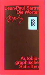 Die Wörter. Autobiographische Schriften. - Jean-Paul Sartre