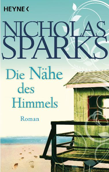 Die Nähe des Himmels - Nicholas Sparks [Taschenbuch]